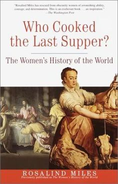 """Who Cooked the Last Supper?"" The Women's History of the World"