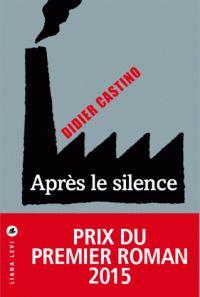 Après le silence / Didier Castino, 2015.  (Sélection Prix Cézam 2016)  http://bu.univ-angers.fr/rechercher/description?notice=000805706