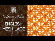 """How to Knit the English Mesh Lace Stitch"" Great YouTube video by newstitchaday.com. Lovely stitch!"