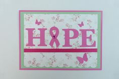 Breast Cancer Awareness HOPE Pink Ribbon Floral With Butterflies Handmade Card
