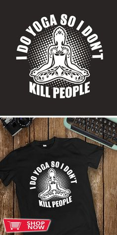 You can click the link to get yours. I Do Yoga So I Don't Kill People. Yoga tshirt for Yoga Lover. We brings you the best Tshirts with satisfaction. I Kill People, Yoga Motivation, People Shopping, Yoga At Home, Yoga Gifts, Yoga For Men, How To Do Yoga, Yoga Fitness, Yoga Poses