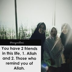 You have 2 friends in this life