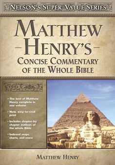 Matthew Henry's Concise Commentary On The Whole Bible Nelson's Super Value Series