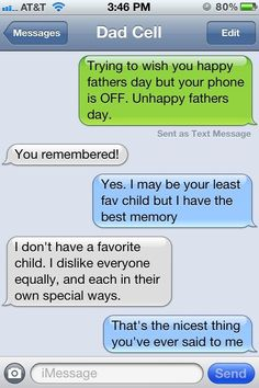 Bahaha!! This is pretty much verbatim a conversation my stepdad would have with my stepsiblings... So much so that I texted him this pic on Father's Day. ;)