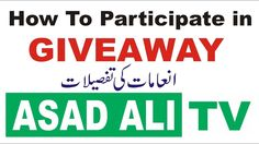 Giveaway from Asad Ali TV / How to Participate in Giveaway?