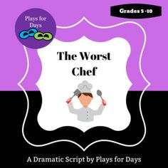 The Worst Chef - A Dramatic Script by Plays for Days School Community, Over The Top, Her Brother, Family Dogs, I Hope You, Small Groups, Mom And Dad, Comebacks, Plays