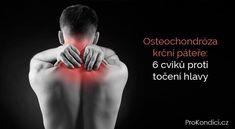 Osteochondróza krční páteře: 6 cviků proti točení hlavy   ProKondici.cz Body Fitness, Yoga Poses, Workout, Health, Health Care, Work Out, Salud, Exercises