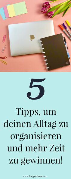 5 Tipps für Arbeitsorganisation und Zeitmanagement. So nutzt du deine Zeit sinnvoll und organisierst deinen Alltag. 5 Tipps zur Selbsthilfe und Persönlichkeitsentwicklung.