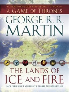 Book The Lands Of Ice And Fire (a Game Of Thrones): Maps From King's Landing To Across The Narrow Sea by George R. R. Martin
