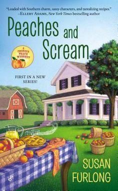 Peaches and Scream (Georgia Peach Mystery, #1) by Susan Furlong