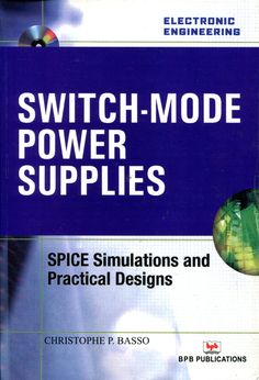 Switch-mode power supplies : SPICE simulations and practical designs  / Christopher P. Basso. -- New York [etc.] :   McGraw-Hill, cop. 2008 Ver localización en la Biblioteca de la ULL: http://absysnetweb.bbtk.ull.es/cgi-bin/abnetopac01?TITN=528081