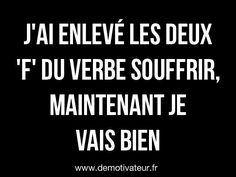 Je vais bien, tout va bien…je suis gai tout me plait…je ne vois pas pourquoi… I'm fine, everything is fine … I'm gay all I like … I do not see why … why it would not go. Quotes Español, Words Quotes, Funny Quotes, Life Quotes, Sayings, French Quotes, Positive Attitude, Positive Quotes, Some Words