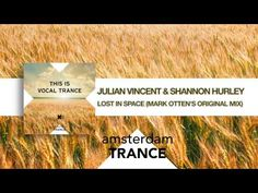 Julian Vincent & Shannon Hurley - Lost in Space (Mark Otten's original mix) This Is Vocal Trance - YouTube