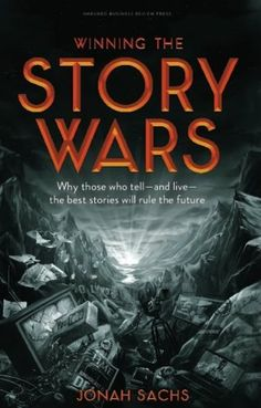 Winning the Story Wars: Why Those Who Tell (and Live) the Best Stories Will Rule the Future by Jonah Sachs, http://www.amazon.co.uk/dp/B0088Q9UX6/ref=cm_sw_r_pi_dp_n1xdub19RRWJ8