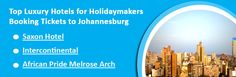 Top Luxury Hotels for Holidaymakers Booking Tickets to Johannesburg Book Cheap Flight Tickets, Cheap Tickets, Melrose Arch, Travel Trolleys, International Airlines, Cheap Flights, South Africa, Top