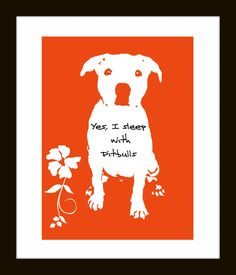 Modern Pitbull Art Print I sleep with Pitbulls Inspirational Dog Quote. $4.50, via Etsy.