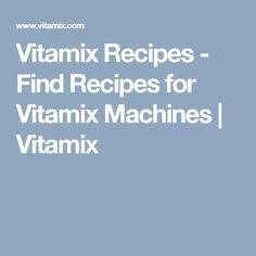 Vitamix Recipes - Find Recipes for Vitamix Machines | Vitamix