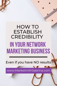 Establishing credibility in your network marketing business can be tough especially if you are starting out in your business.  Here are 4 tips to establish your credibility in your network marketing business even if starting out.   #business #credibility #networkmarketing