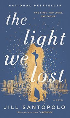 Jill Santopolo's The Light We Lost makes our list of the best book club books for women to read this year.