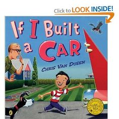 """""""If I Built a Car,"""" by Chris Van Dusen. Jack has designed the ultimate fantasy car, inspired by zeppelins and trains, Cadillacs and old planes. This story is sure to fire up the imaginations of budding engineers in your classroom."""