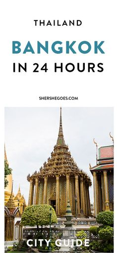 Everything to see and do with 24 hours in Bangkok