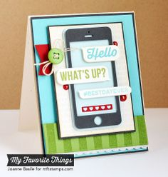 Smart Phone and Friend Request from My Favorite Things by basilefamily - Cards and Paper Crafts at Splitcoaststampers Scrapbooking, Scrapbook Cards, Favorite Things Party, Phone Card, Kids Birthday Cards, Marianne Design, Masculine Cards, Creative Cards, Kids Cards