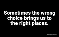 Sometimes the wrong choice