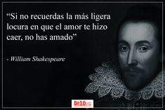 Las 10 Mejores Frases De William Shakespeare Willian Shakespeare Frases, Shakespeare Quotes, William Shakespeare, English Poets, Inspirational Phrases, Funny Slogans, Playwright, How To Look Pretty, Einstein