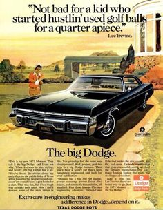 Dodge ad with Lee Trevino Dodge, Pub Vintage, Vintage Logos, Retro Logos, 70s Muscle Cars, Car Advertising, Us Cars, Old Ads, Retro Cars