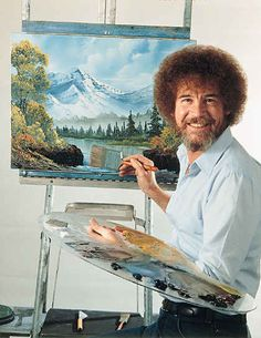 Or when you got to learn how to paint trees and mountains: