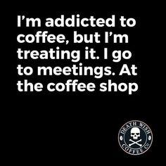 Yes, I am a coffeeoholic