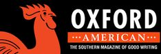 Oxford American Magazine - The Southern Magazine of Good Writing