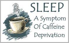 sleep and coffee