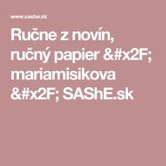Ručne z novín, ručný papier / mariamisikova / SAShE.sk