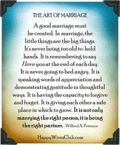 The Art of Marriage. Its not only marrying the right person, its being the right partner.