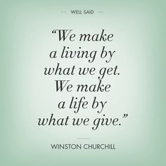 this is all that matters. Got Quotes, Quotable Quotes, Words Quotes, Quotes To Live By, Life Quotes, The Words, Great Words, Churchill Quotes, Winston Churchill