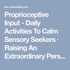 Proprioceptive Input - Daily Activities To Calm Sensory Seekers · Raising An Extraordinary Person