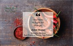 """""""You have to fight for change."""" - Robyn Thomas"""