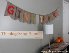 DIY Burlap Thanksgiving Banner--turned out so cute! Thanksgiving Banner, Thanksgiving Projects, Thanksgiving Decorations, Halloween Decorations, Fall Decorations, Thanksgiving Photos, Thanksgiving Turkey, Fall Crafts, Holiday Crafts