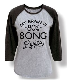 Look at this Athletic Heather & Black 'My Brain Is 80% Song Lyrics' Raglan Tee on #zulily today!