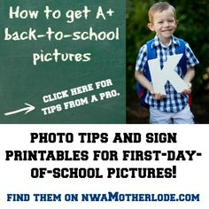 Tips from a professional photographer and mom of 3 on how to get great first-day-of-school pictures. Free sign printables, too! Find it at nwaMotherlode.com.
