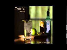 Tonic - Living Lounge Mix - YouTube