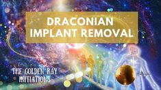 DRACONIAN IMPLANT REMOVAL - EXIT THE FEAR MATRIX!