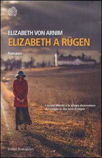"""""""Leggere è... Sognare"""": """"Elizabeth a Rügen"""" di Elizabeth Von Arnim"""