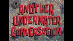 SpongeBob Music: Another Underwater Conversation