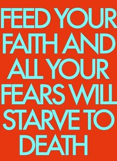Faith is the opposite of fear. Feed your faith in Jesus Christ and fear of man, death, lack, etc. will automatically decreases. God and Jesus Christ Great Quotes, Quotes To Live By, Inspirational Quotes, Fabulous Quotes, Awesome Quotes, Motivational Quotes, Keep The Faith, Faith In God, True Faith