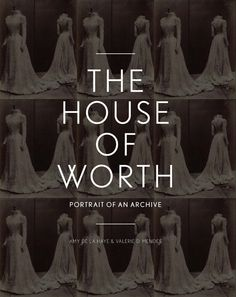 Fashion books The House of Worth: Portrait of an archive