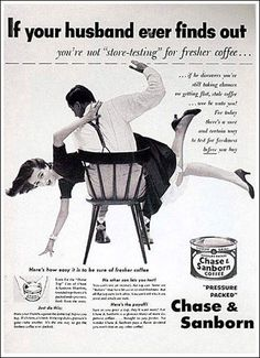 Ladies, be sure it's really really fresh, or else! #vintage #ad #coffee
