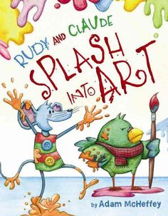 Rudy is a curious mouse who wonders, What is art? Claude, his feathered friend, tries to teach him. Rudy works on a self-portrait, a still life, a landscape, found art, a sculptureall with disastrous                                                                                                                                                      More