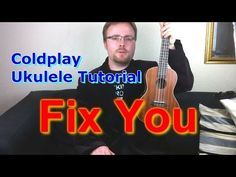 ▶ Coldplay - Fix You (Ukulele Tutorial) - YouTube